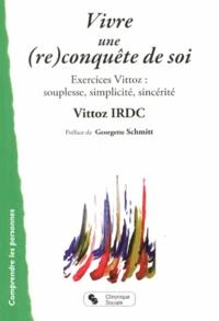 Vittoz IRDC et Christiane Guyon-Gellin - Vivre une (re)conquête de soi - Exercices Vittoz : souplesse, simplicité, sincérité.