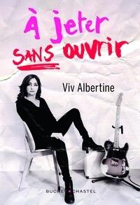 Viv Albertine - A jeter sans ouvrir.