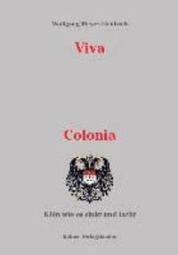 Viva Colonia - Köln wie es sinkt und lacht.