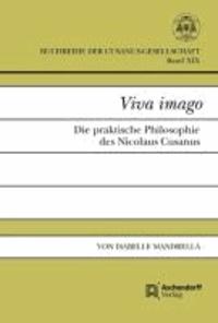 Viva imago - Die praktische Philosophie des Nicolaus Cusanus.