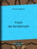Vivant Denon et Auguste Poulet-Malassis - Point de lendemain.