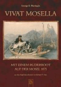 Vivat Mosella - Mit einem Ruderboot auf der Mosel 1875.