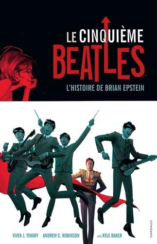 Le cinquième Beatles. L'histoire de Brian Epstein