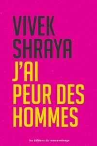 Vivek Shraya - J'ai peur des hommes.