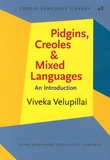 Viveka Velupillai - Pidgins, Creoles and Mixed Language - An Introduction.