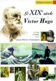 Jean-Pierre Soussigne - Le XIXème siècle, le siècle de Victor Hugo. - CD-Rom.