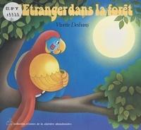 Vivette Desbans - L'étranger dans la forêt.