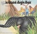 Vivette Desbans et Guy Lebrument - Le grand aigle noir.