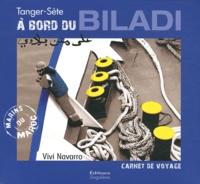Vivi Navarro - A Bord du Biladi - Carnet de voyages Tanger-Sète.