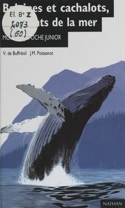 Vivian de Buffrénil et Jean-Marie Poissenot - Baleines et cachalots, les géants de la mer.