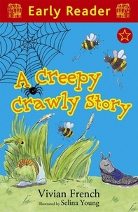 Vivian French et Selina Young - A Creepy Crawly Story.
