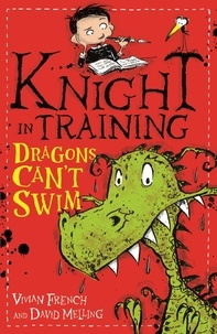 Vivian French et David Melling - Dragons Can't Swim - Book 1.