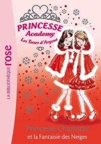 Vivian French - Princesse Academy 13 - Princesse Charlotte et la Fantaisie des Neiges.