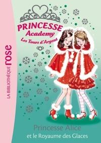 Vivian French - Princesse Academy 14 - Princesse Alice et le Royaume des Glaces.
