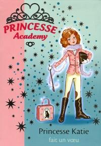 Vivian French - Princesse Academy Tome 2 : Princesse Katie fait un voeu.