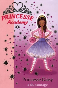 Vivian French - Princesse Academy Tome 3 : Princesse Daisy a du courage.