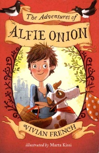 Vivian French - The Adventures of Alfie Onion.