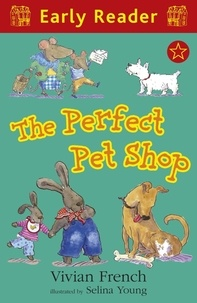 Vivian French et Selina Young - The Perfect Pet Shop.