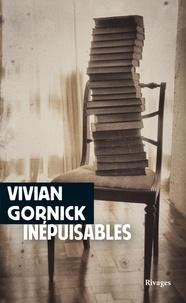 Vivian Gornick - Inépuisables - Notes de (re)lectures.