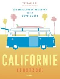 Californie, les recettes cultes - Les meilleures recettes de la Côte Ouest.pdf