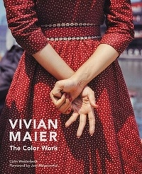 Vivian Maier et Colin Westerbeck - Vivian Maier - The Color Work.