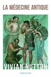Vivian Nutton - La médecine antique.
