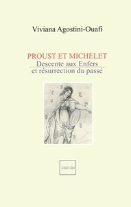 Viviana Agostini-Ouafi - Proust et Michelet - Descente aux Enfers et résurrection du passé.