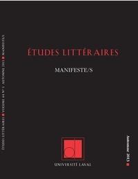 Viviana Birolli et Mette Tjell - Études littéraires. Vol. 44  No. 3, Automne 2013 - Manifeste/s.