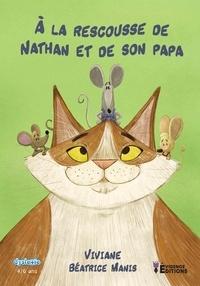 Viviane et Béatrice Manis - A la rescousse de Nathan et de son papa.