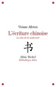 Viviane Alleton - L'Ecriture chinoise.