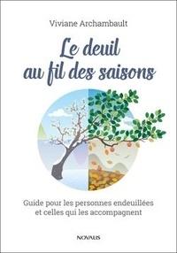 Le deuil au fil des saisons - Guide pour les personnes endeuillées et celles qui les accompagnent.pdf