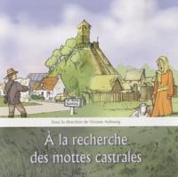 Viviane Aubourg et Thomas Grappy - A la recherche des mottes castrales - Catalogue d'exposition.