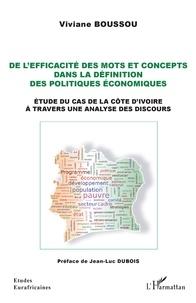 Viviane Boussou - De l'efficacité des mots et concepts dans la définition des politiques économiques - Etude du cas de la Côte d'Ivoire à travers une analyse des discours.
