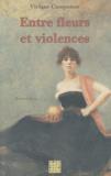 Viviane Campomar - Entre fleurs et violences.