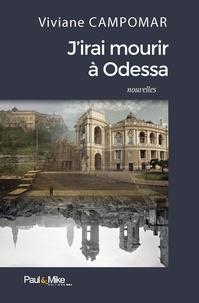 Viviane Campomar - J'irai mourir à Odessa.