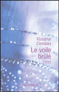 Viviane Candas - Le voile brûlé.