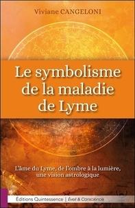 Le symbolisme de la maladie de Lyme - Lâme du Lyme, de lombre à la lumière, une vision astrologique.pdf