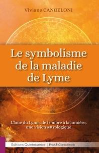 Viviane Cangeloni - Le symbolisme de la maladie de Lyme - L'âme du Lyme, de l'ombre à la lumière, une vision astrologique.