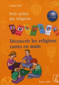 Viviane Chelli - Découvrir les religions cartes en main.