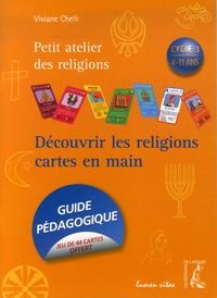 Viviane Chelli - Découvrir les religions cartes en mains - Cycle 3, 8-11 ans.