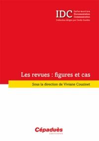 Viviane Couzinet - Les revues : figures et cas.