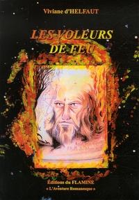 Viviane d' Helfaut - Les Voleurs de Feu.