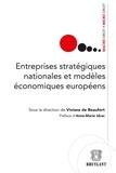 Viviane de Beaufort et Anne-Marie Idrac - Entreprises stratégiques nationales et modèles économiques européens.
