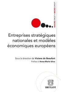 Viviane de Beaufort - Entreprises stratégiques nationales et modèles économiques européens.