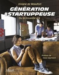 Viviane de Beaufort - Génération #startuppeuse ou la nouvelle ère.