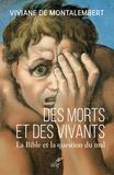 Viviane de Montalembert - Des morts et des vivants - La Bible et la question du mal.