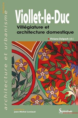 Viollet-le-Duc. Villégiature et architecture domestique