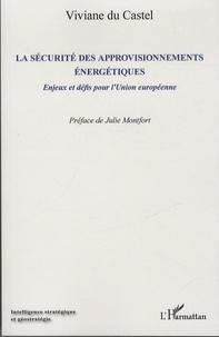 La sécurité des approvisionnements énergétiques - Enjeux et défis pour lUnion européenne.pdf