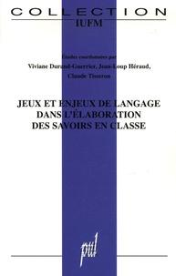 Viviane Durand-Guerrier et Jean-Loup Heraud - Jeux et enjeux de langage dans l'élaboration des savoirs en classe.