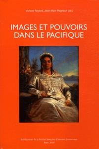 Viviane Fayaud et Jean-Marc Regnault - Images et pouvoirs dans le Pacifique.